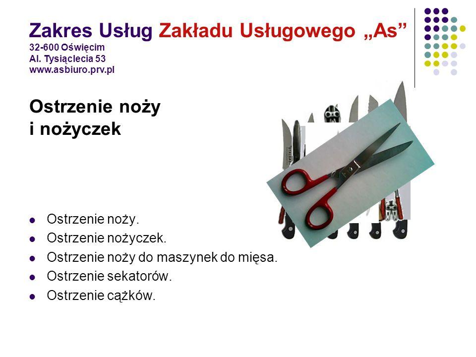 """Zakres Usług Zakładu Usługowego """"As 32-600 Oświęcim Al"""