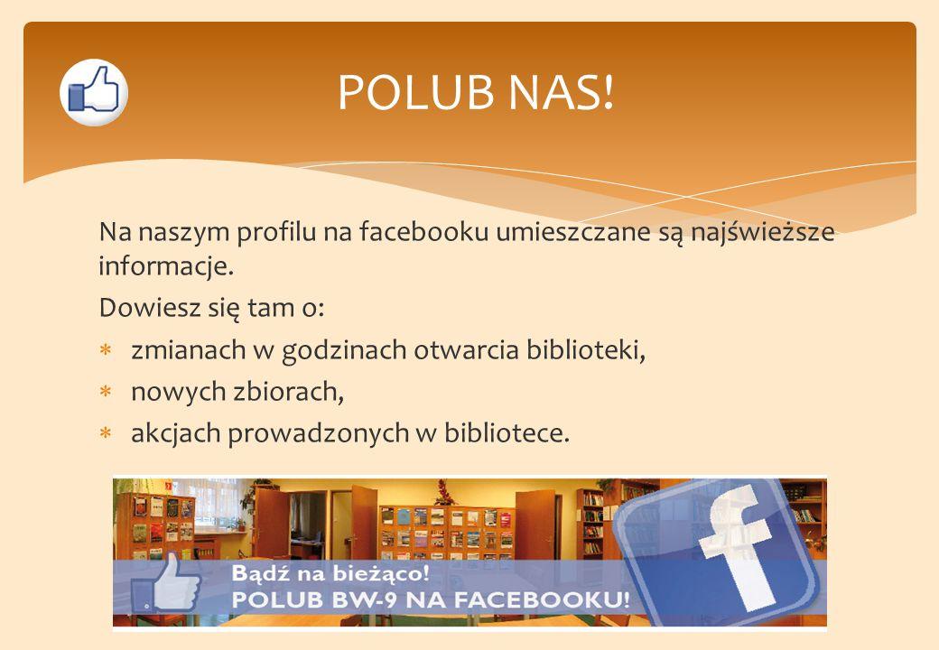 POLUB NAS! Na naszym profilu na facebooku umieszczane są najświeższe informacje. Dowiesz się tam o: