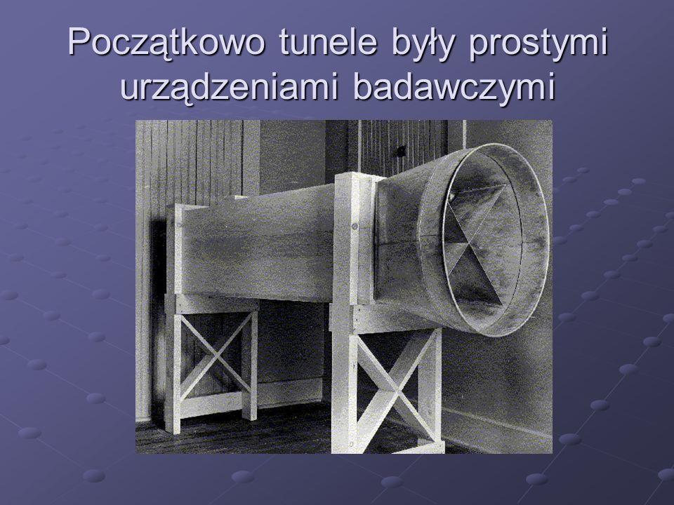 Początkowo tunele były prostymi urządzeniami badawczymi