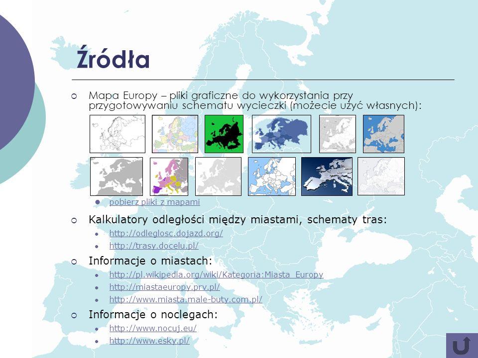 ŹródłaMapa Europy – pliki graficzne do wykorzystania przy przygotowywaniu schematu wycieczki (możecie użyć własnych):