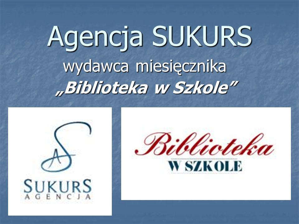 """Agencja SUKURS wydawca miesięcznika """"Biblioteka w Szkole"""