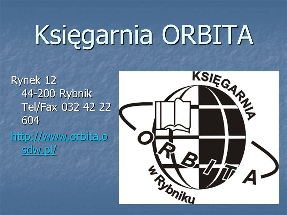 Księgarnia ORBITA Rynek 12 44-200 Rybnik Tel/Fax 032 42 22 604