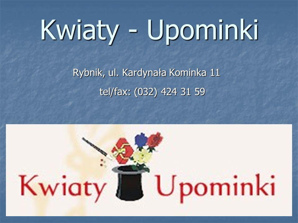 Rybnik, ul. Kardynała Kominka 11 tel/fax: (032) 424 31 59