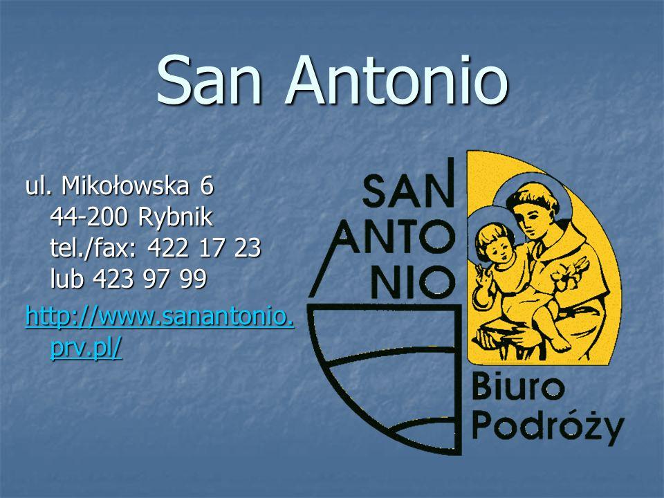 San Antonio ul. Mikołowska 6 44-200 Rybnik tel./fax: 422 17 23 lub 423 97 99.