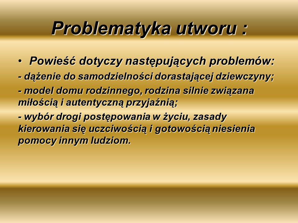 Problematyka utworu : Powieść dotyczy następujących problemów: