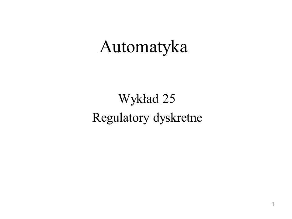 Wykład 25 Regulatory dyskretne