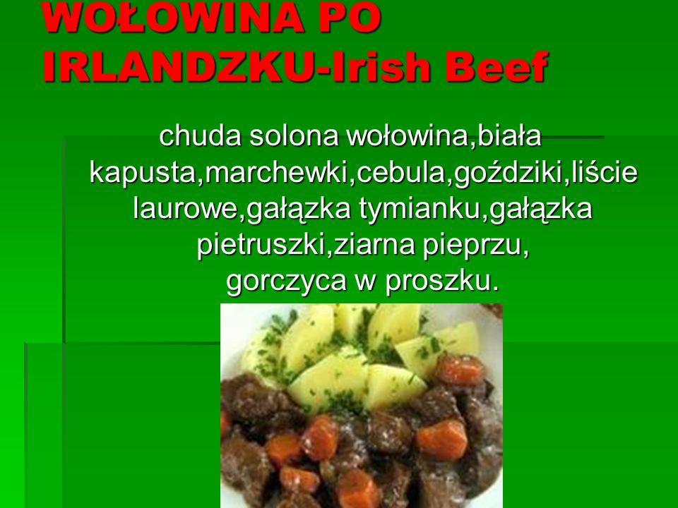 WOŁOWINA PO IRLANDZKU-Irish Beef