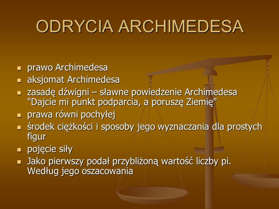 ODRYCIA ARCHIMEDESA prawo Archimedesa aksjomat Archimedesa