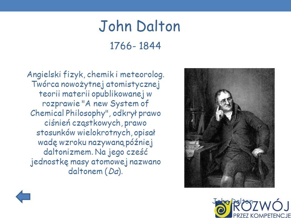 John Dalton 1766- 1844.