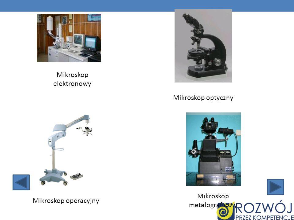 Mikroskop elektronowy Mikroskop optyczny Mikroskop metalograficzny Mikroskop operacyjny