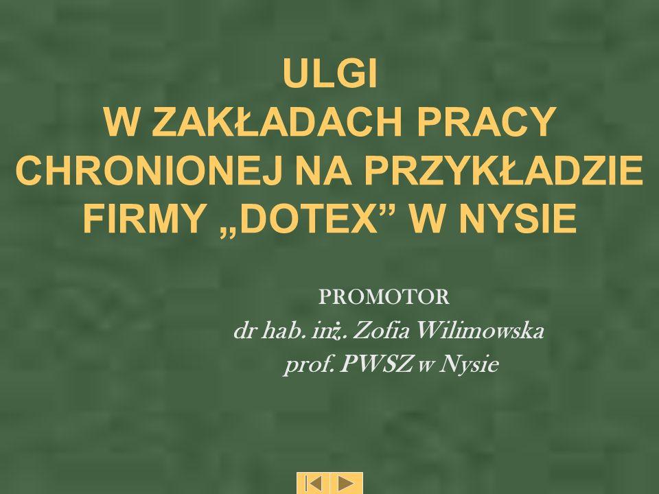 """ULGI W ZAKŁADACH PRACY CHRONIONEJ NA PRZYKŁADZIE FIRMY """"DOTEX W NYSIE"""