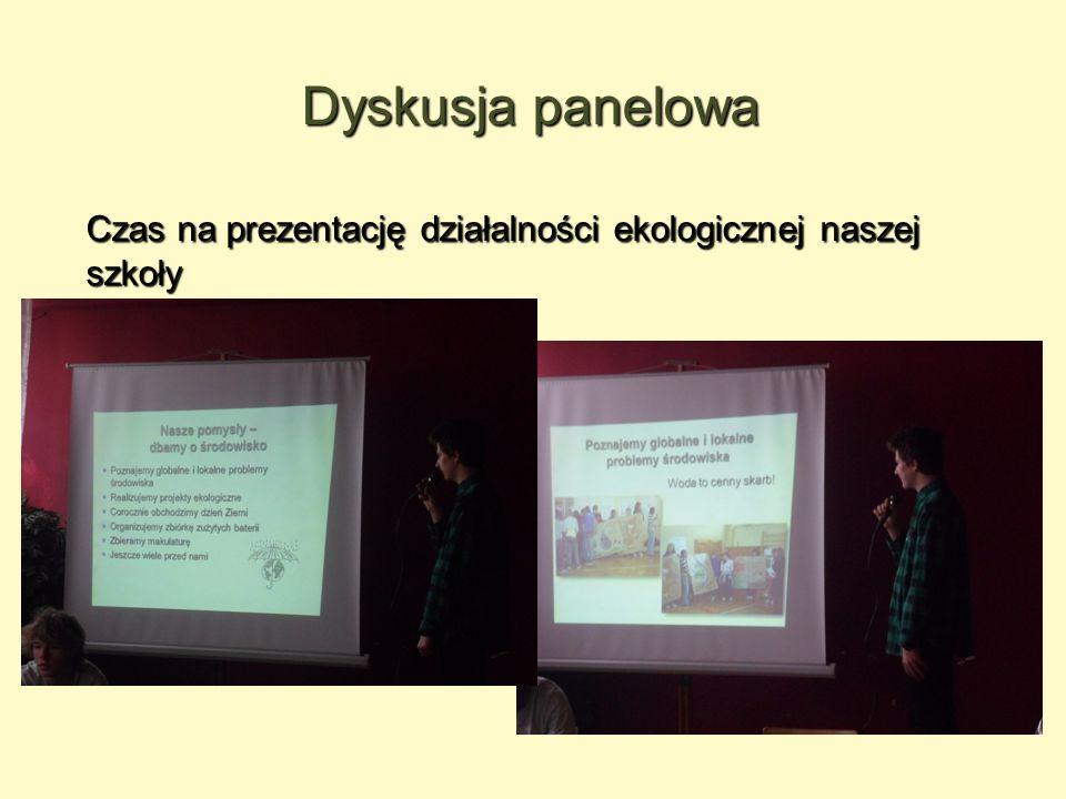 Dyskusja panelowa Czas na prezentację działalności ekologicznej naszej szkoły