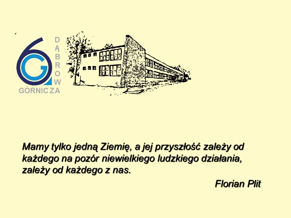 D B. R. O. W. GÓRNIC. Z. A.