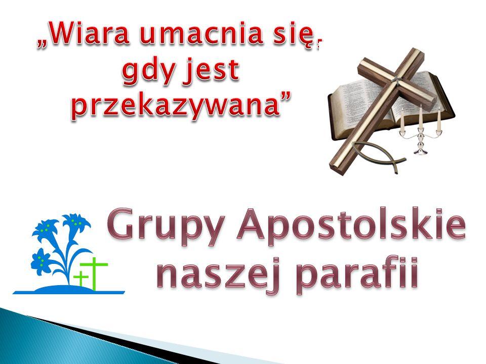 Grupy Apostolskie naszej parafii