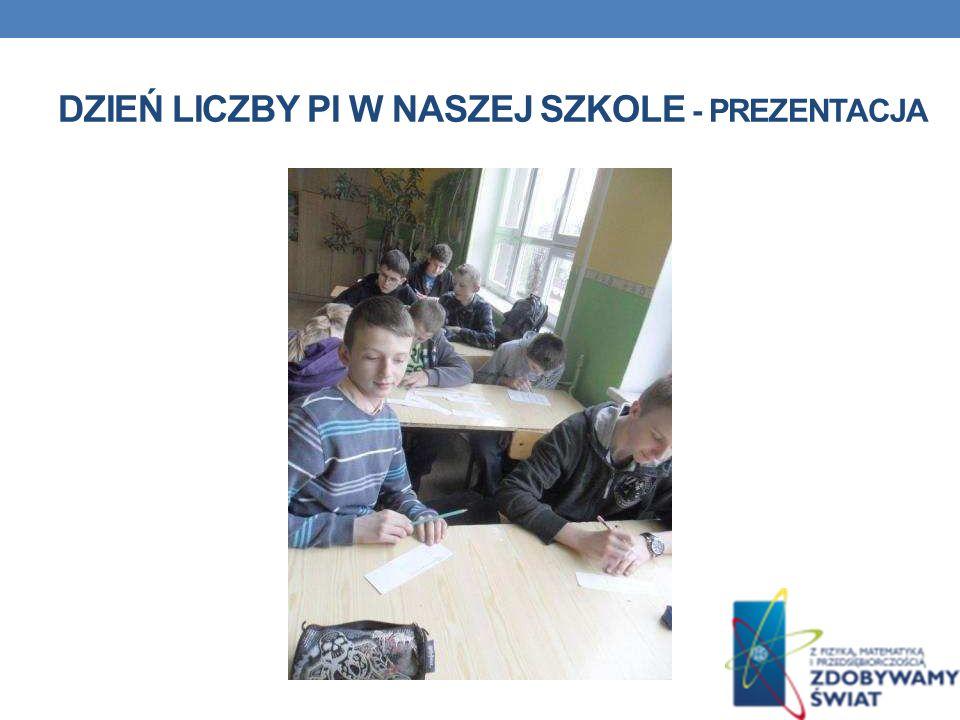 Dzień liczby Pi w naszej szkole - prezentacja