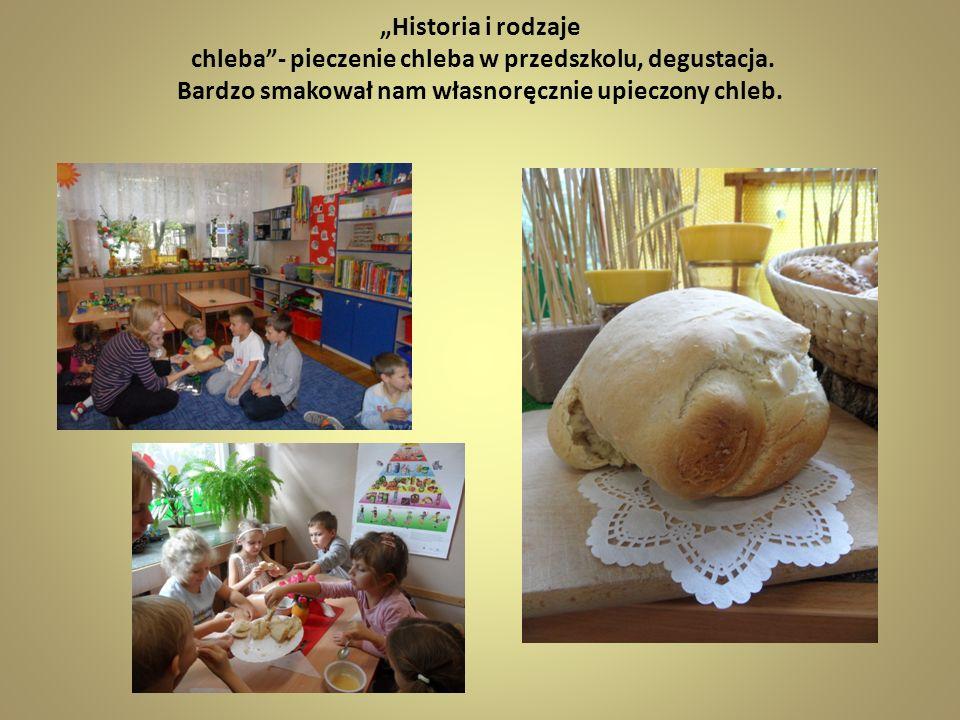 """""""Historia i rodzaje chleba - pieczenie chleba w przedszkolu, degustacja."""
