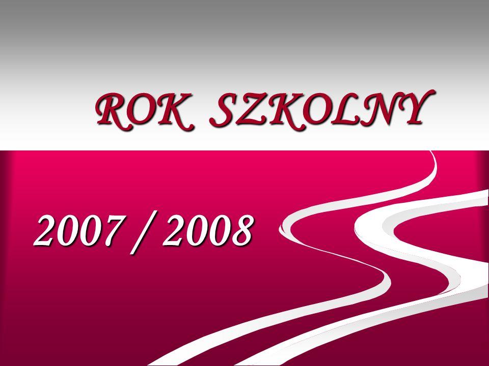 ROK SZKOLNY 2007 / 2008