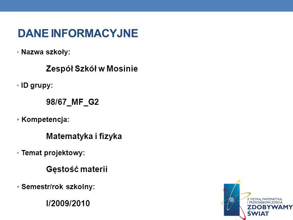 Dane INFORMACYJNE Zespół Szkół w Mosinie 98/67_MF_G2 Kompetencja: