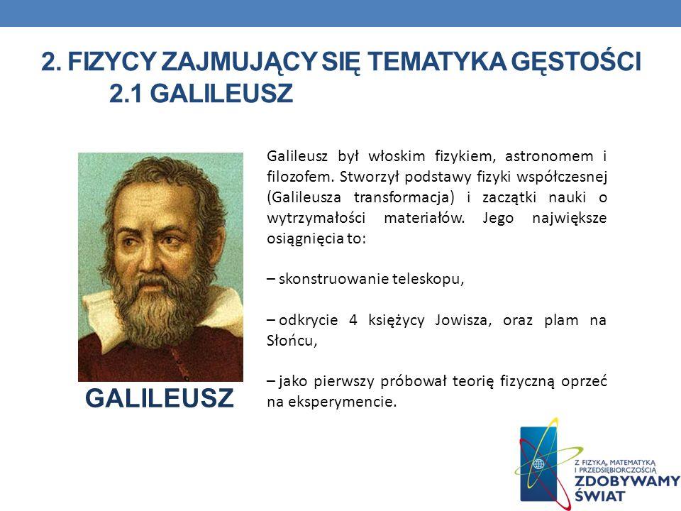 2. Fizycy zajmujący się tematyka gęstości 2.1 Galileusz