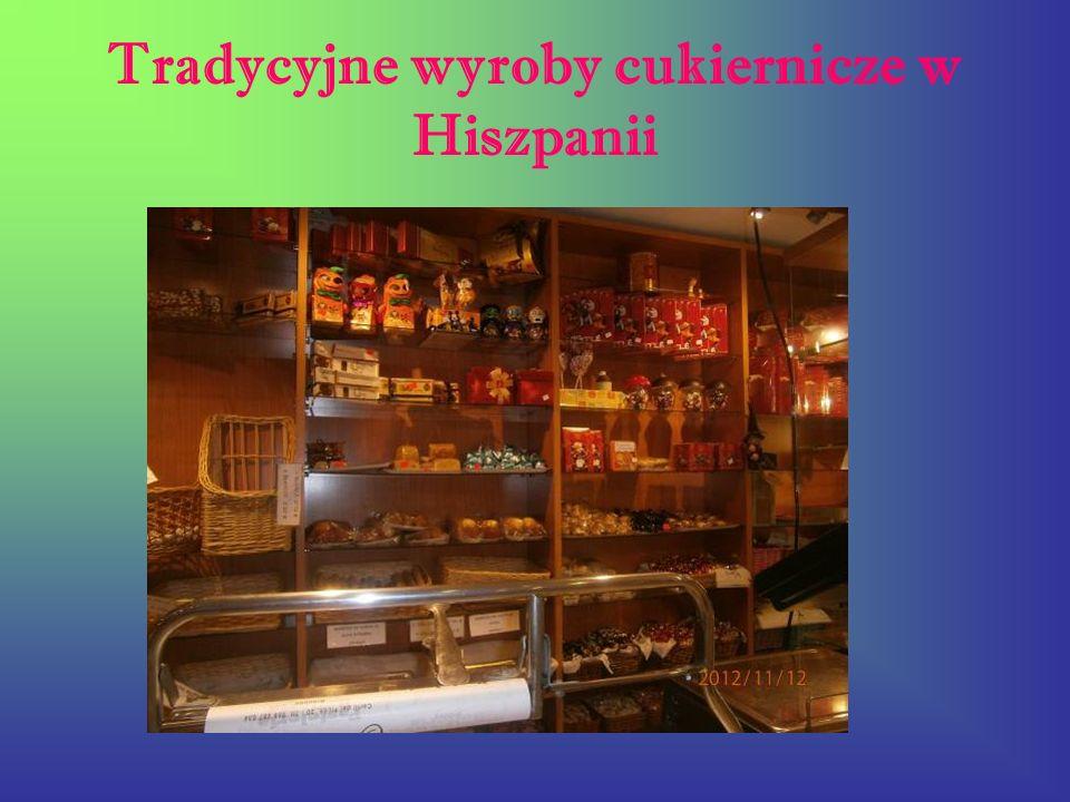 Tradycyjne wyroby cukiernicze w Hiszpanii