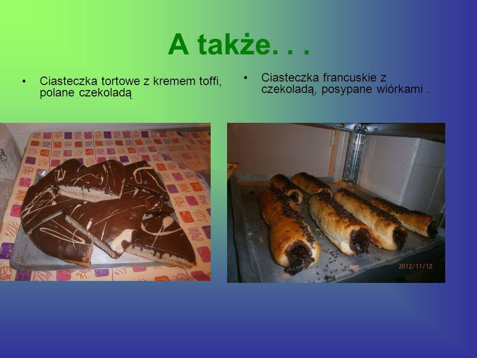 A także. . . Ciasteczka francuskie z czekoladą, posypane wiórkami .