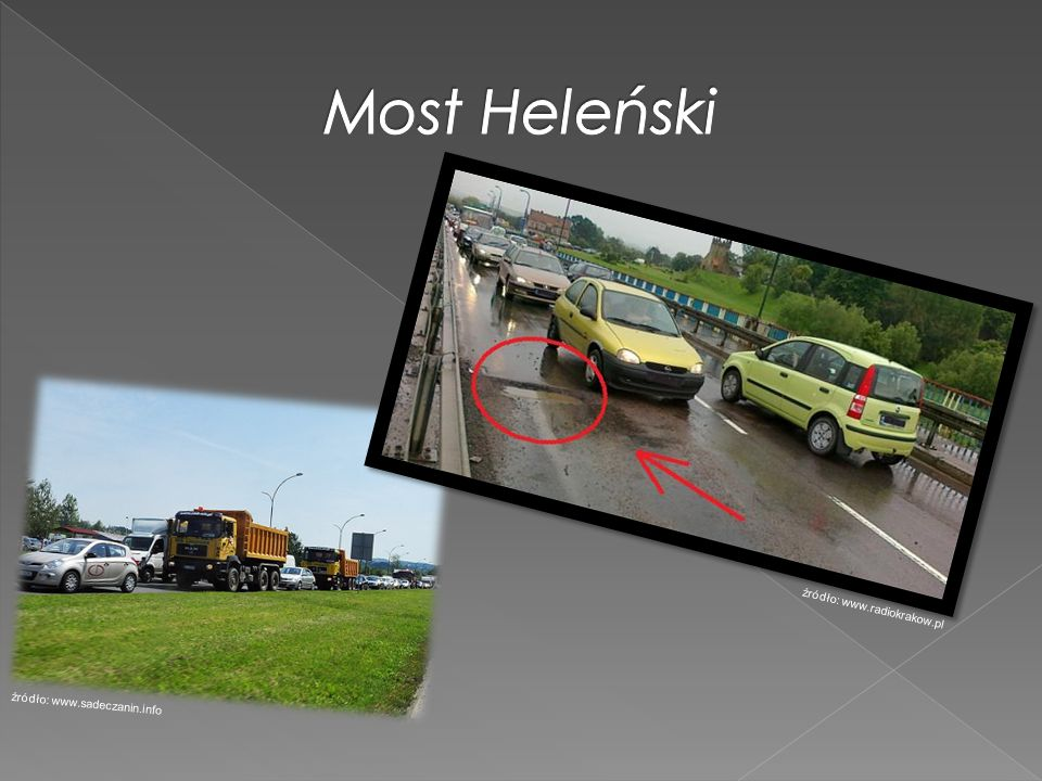 Most Heleński źródło: www.radiokrakow.pl źródło: www.sadeczanin.info