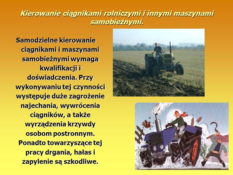 Kierowanie ciągnikami rolniczymi i innymi maszynami samobieżnymi.