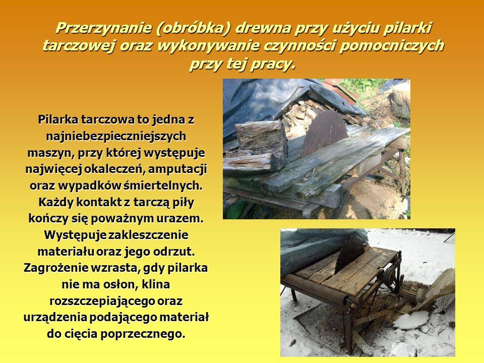 Przerzynanie (obróbka) drewna przy użyciu pilarki tarczowej oraz wykonywanie czynności pomocniczych przy tej pracy.