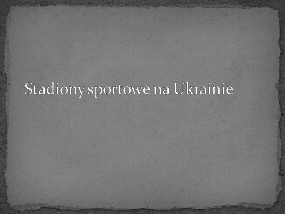 Stadiony sportowe na Ukrainie