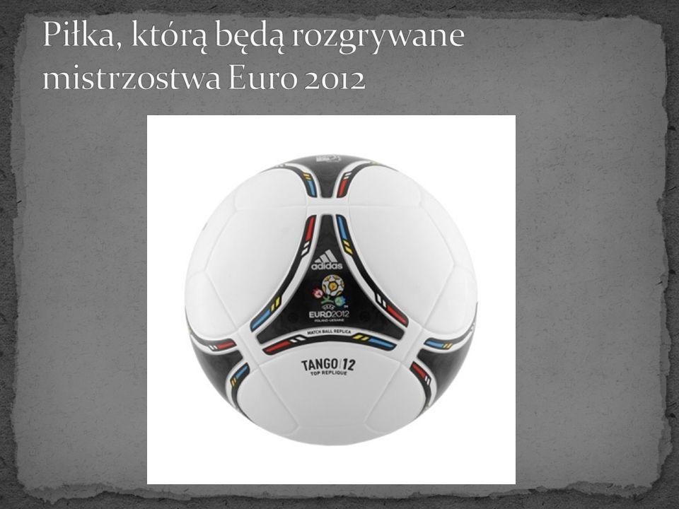 Piłka, którą będą rozgrywane mistrzostwa Euro 2012