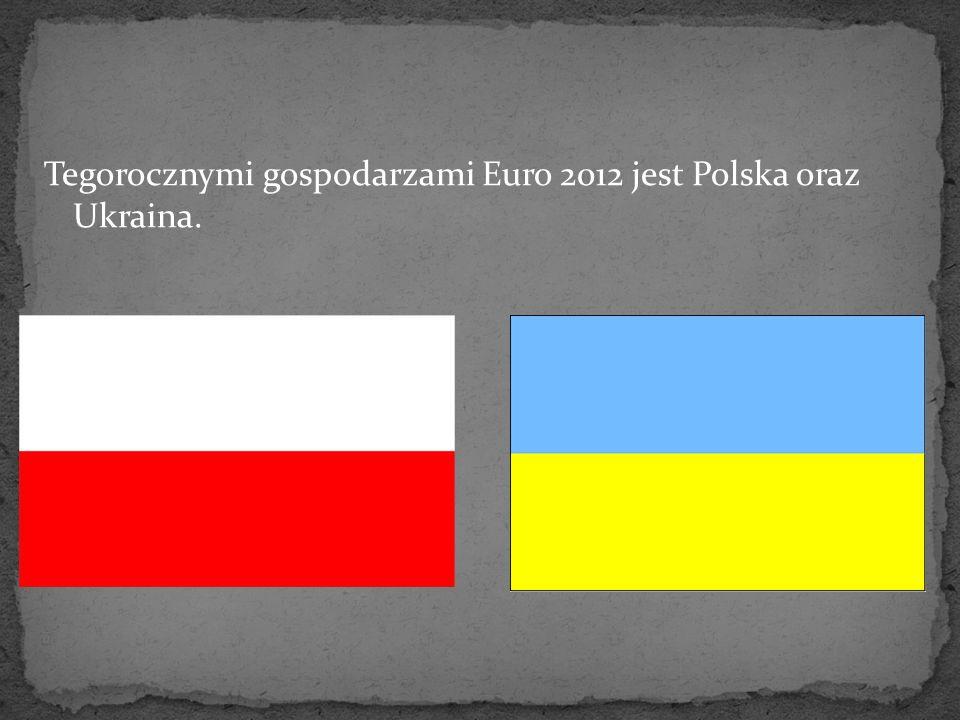 Tegorocznymi gospodarzami Euro 2012 jest Polska oraz Ukraina.
