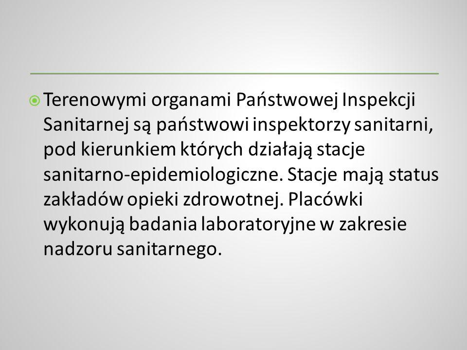 Terenowymi organami Państwowej Inspekcji Sanitarnej są państwowi inspektorzy sanitarni, pod kierunkiem których działają stacje sanitarno-epidemiologiczne.
