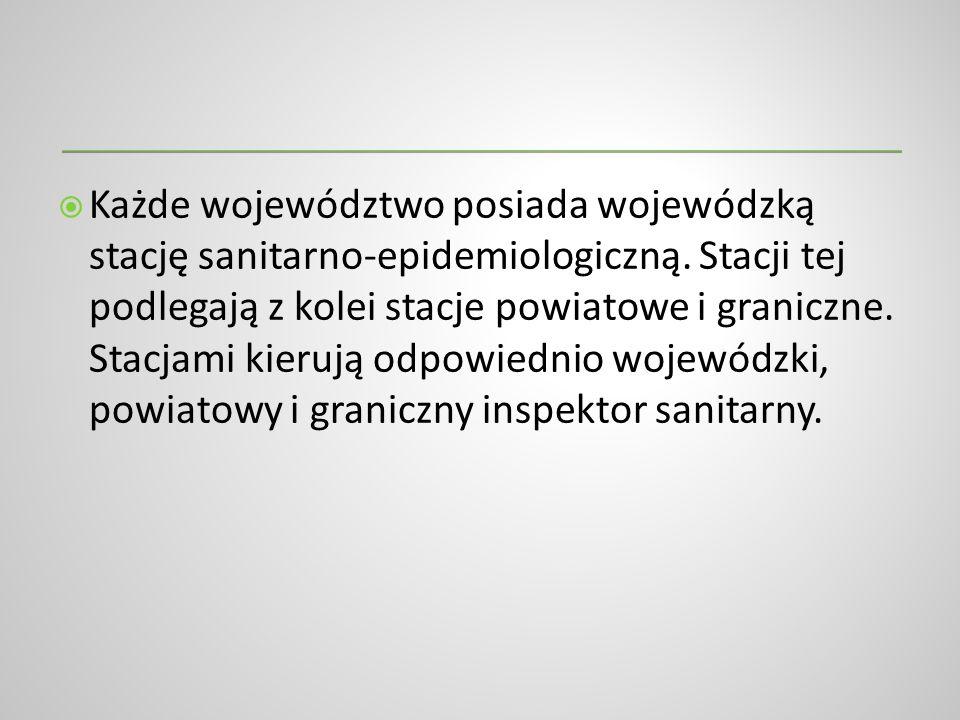 Każde województwo posiada wojewódzką stację sanitarno-epidemiologiczną