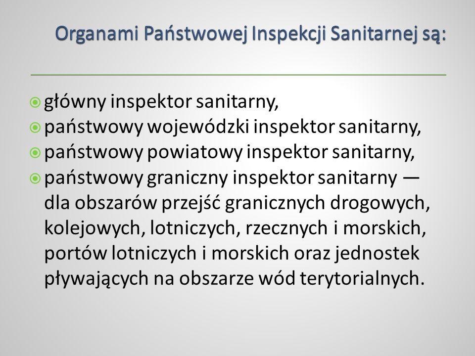 Organami Państwowej Inspekcji Sanitarnej są: