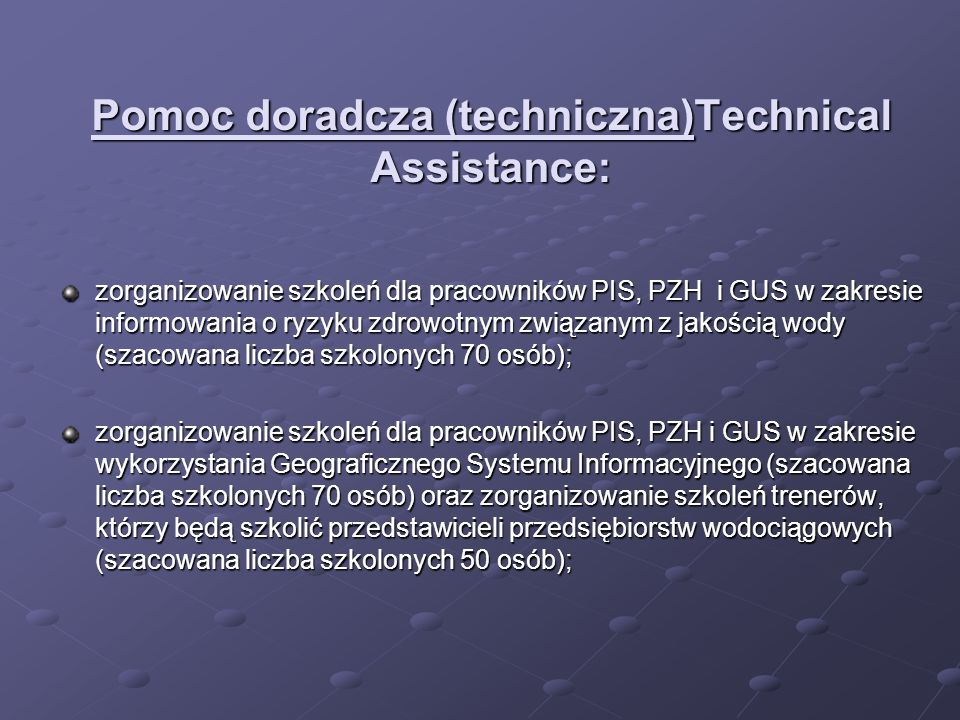 Pomoc doradcza (techniczna)Technical Assistance: