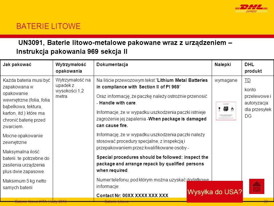 BATERIE LITOWE UN3091, Baterie litowo-metalowe pakowane wraz z urządzeniem – Instrukcja pakowania 969 sekcja II.