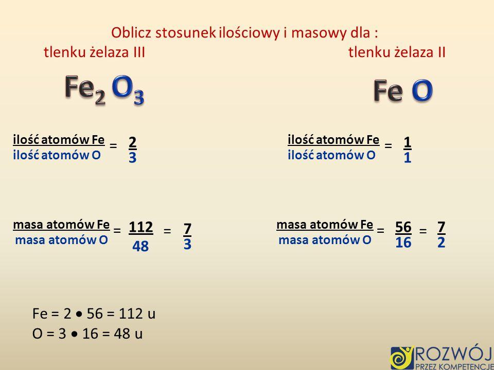 Fe2 O3 Fe O Oblicz stosunek ilościowy i masowy dla :