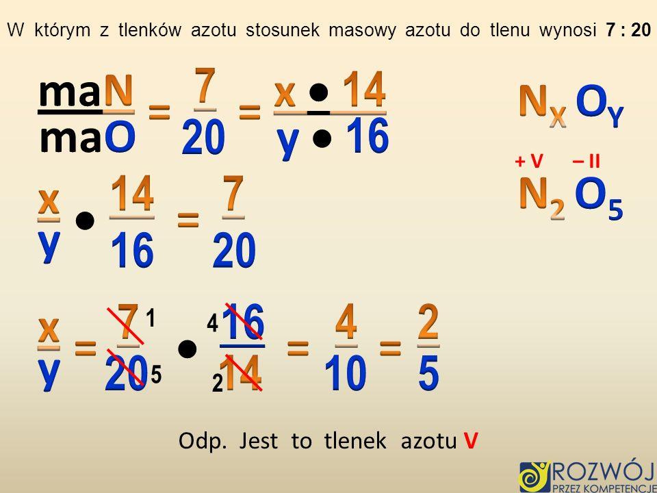 7 maN x  14 NX OY = = maO 20 y  16 14 7 N2 O5 x  = y 16 20 7 16 4 2