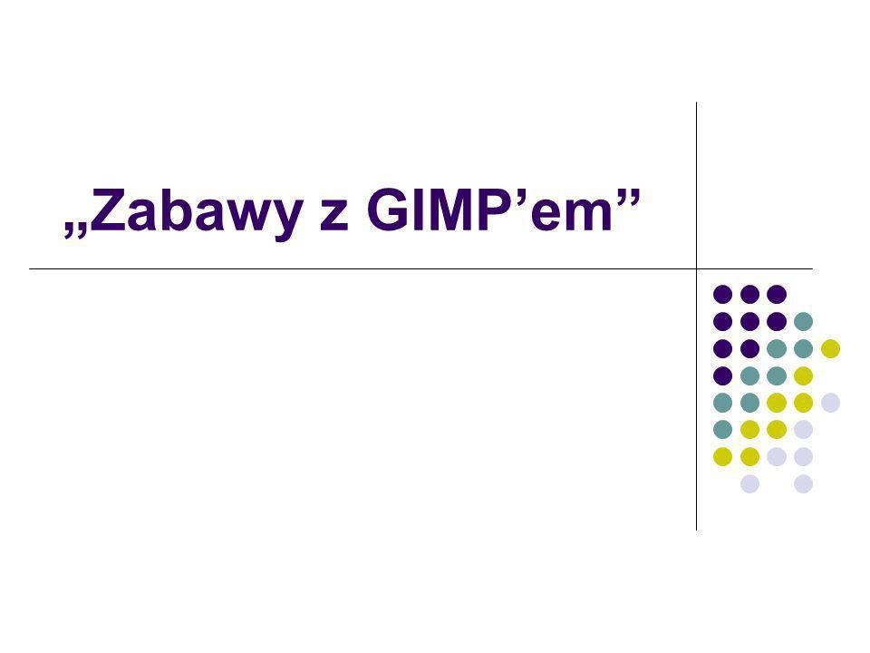 """""""Zabawy z GIMP'em"""