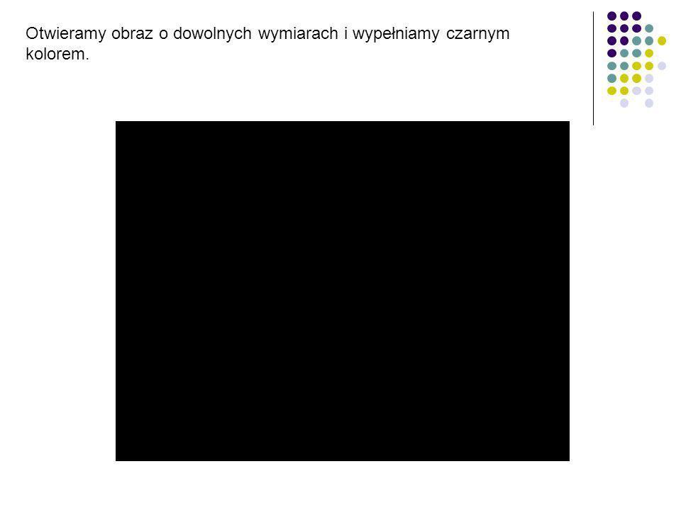 Otwieramy obraz o dowolnych wymiarach i wypełniamy czarnym kolorem.