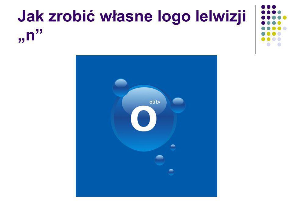 """Jak zrobić własne logo lelwizji """"n"""
