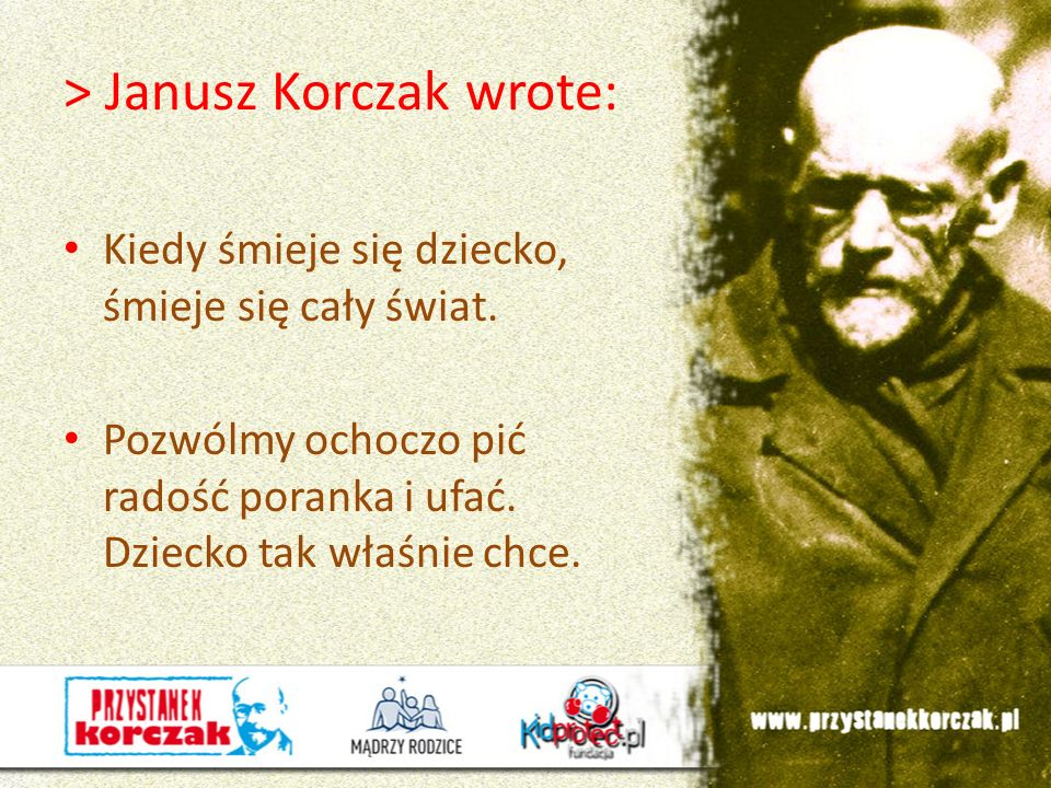 > Janusz Korczak wrote: