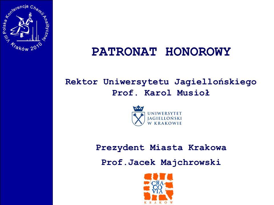 PATRONAT HONOROWY Rektor Uniwersytetu Jagiellońskiego