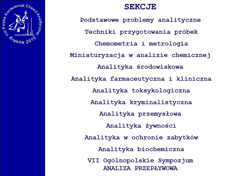 SEKCJE Podstawowe problemy analityczne Techniki przygotowania próbek