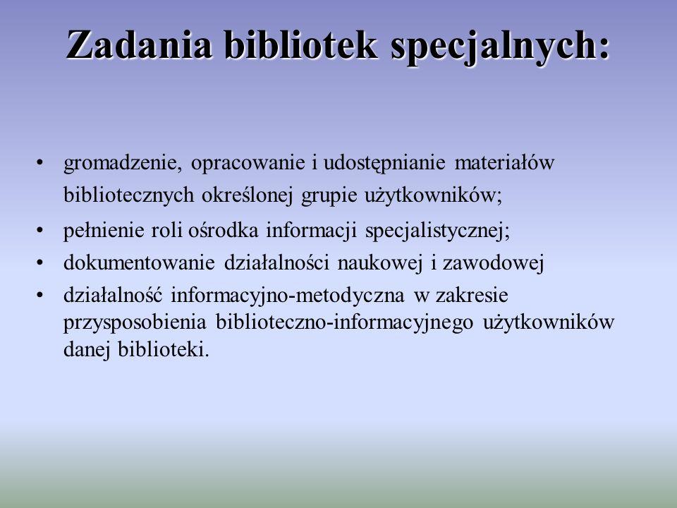 Zadania bibliotek specjalnych: