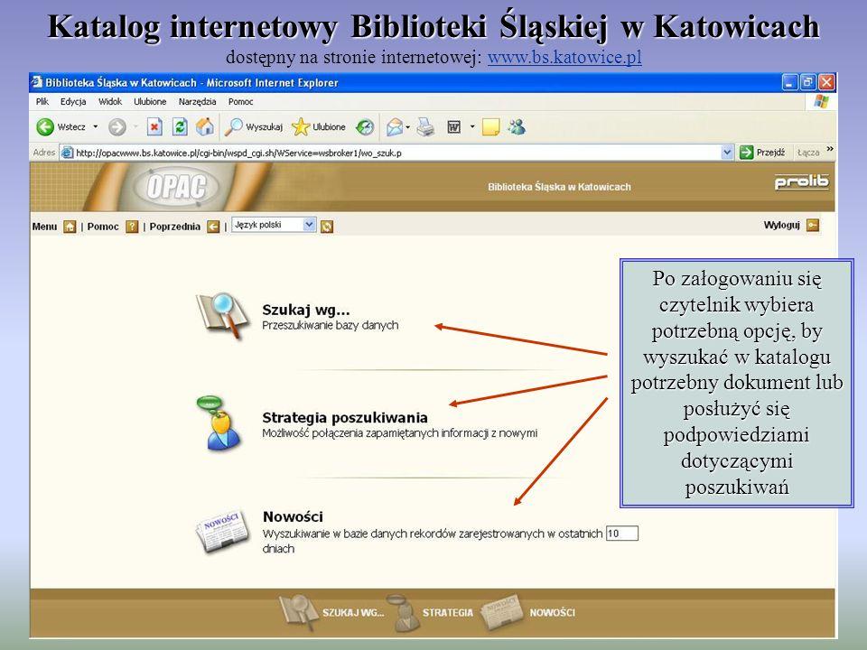 Katalog internetowy Biblioteki Śląskiej w Katowicach dostępny na stronie internetowej: www.bs.katowice.pl