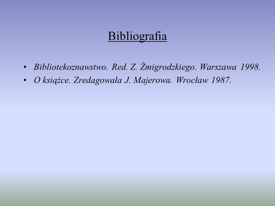 Bibliografia Bibliotekoznawstwo. Red. Z. Żmigrodzkiego. Warszawa 1998.