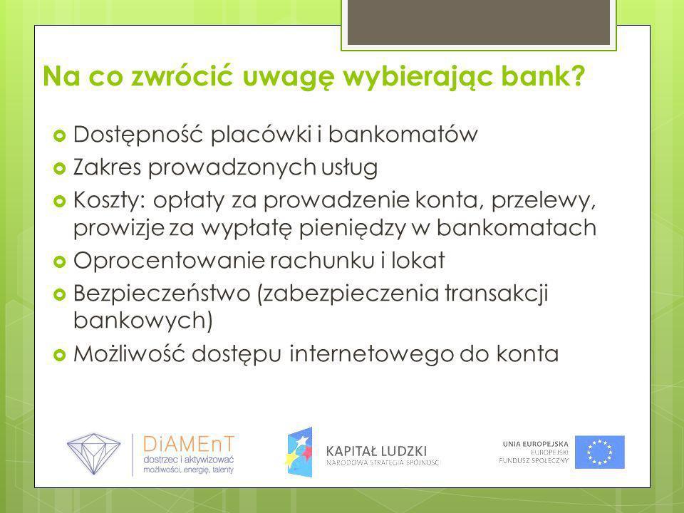 Na co zwrócić uwagę wybierając bank