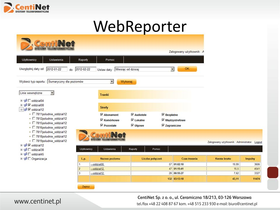 WebReporter WebReporter jest aplikacją umożliwiającą wykonywanie raportów z użyciem przeglądarki internetowej.