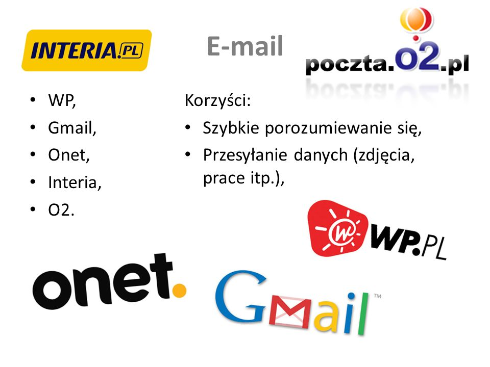 E-mail WP, Gmail, Onet, Interia, O2. Korzyści: